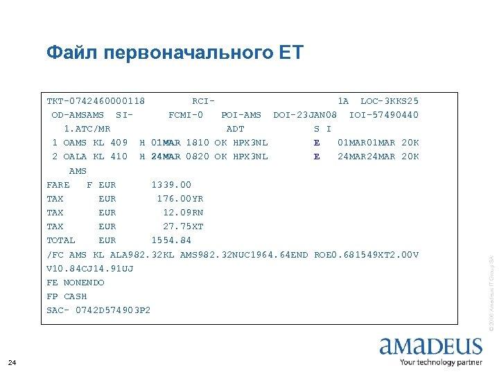 TKT-0742460000118 RCI 1 A LOC-3 KKS 25 OD-AMSAMS SIFCMI-0 POI-AMS DOI-23 JAN 08 IOI-57490440