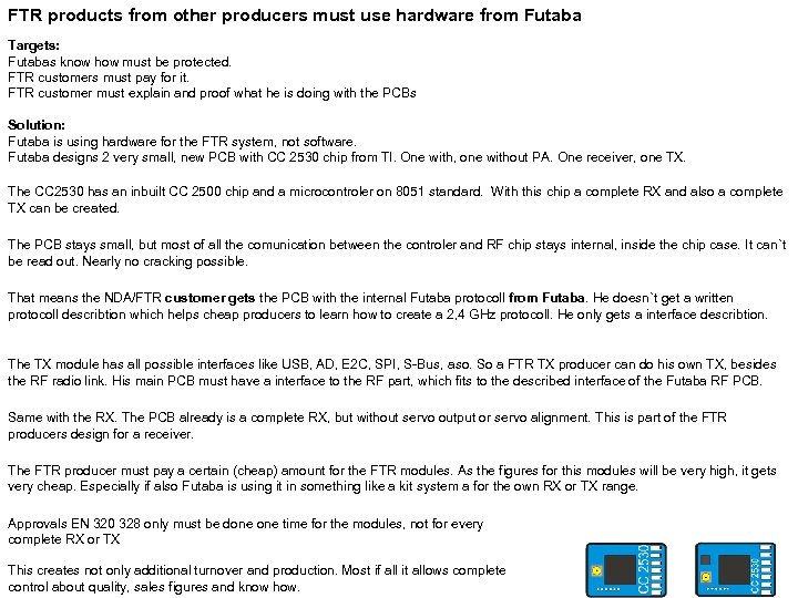 FTR products from other producers must use hardware from Futaba Targets: Futabas know how