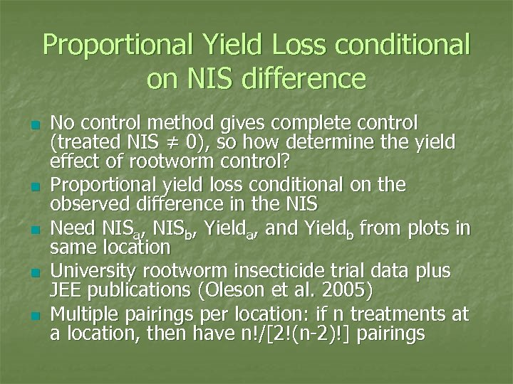 Proportional Yield Loss conditional on NIS difference n n n No control method gives