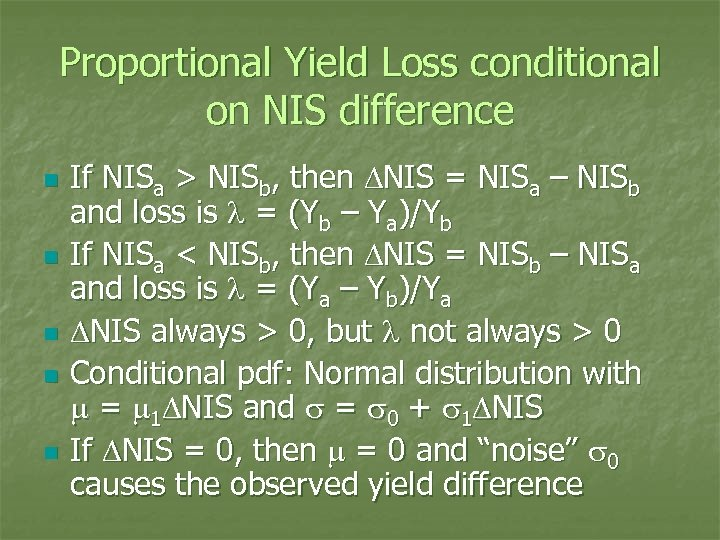 Proportional Yield Loss conditional on NIS difference n n n If NISa > NISb,