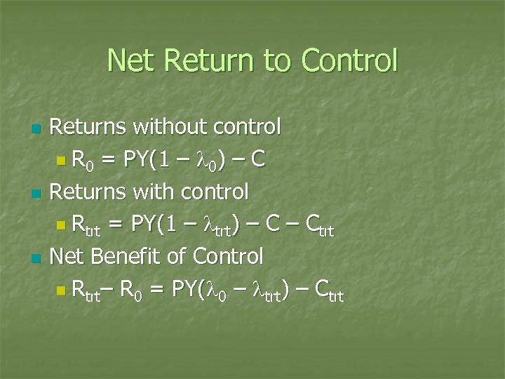 Net Return to Control n n n Returns without control n R 0 =