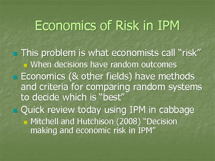 """Economics of Risk in IPM n This problem is what economists call """"risk"""" n"""