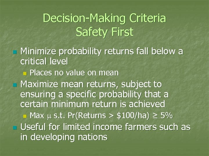 Decision-Making Criteria Safety First n Minimize probability returns fall below a critical level n