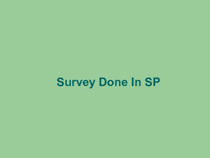 Survey Done In SP