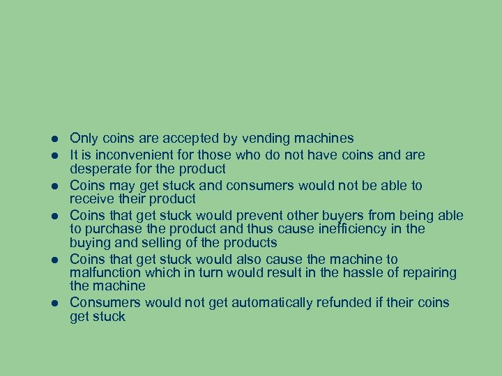 Only coins are accepted by vending machines It is inconvenient for those who