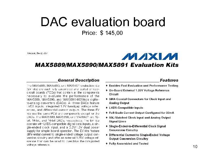 DAC evaluation board Price: $ 145, 00 10