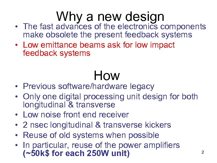 Why a new design • The fast advances of the electronics components make obsolete