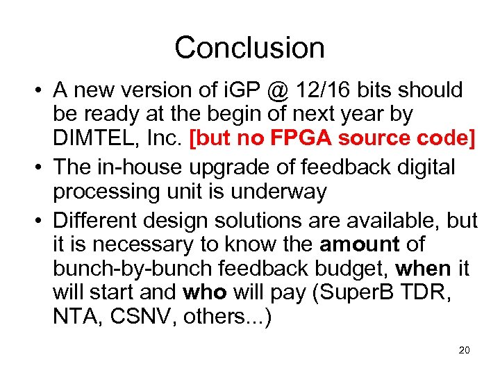 Conclusion • A new version of i. GP @ 12/16 bits should be ready