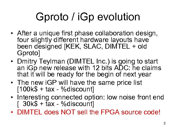 Gproto / i. Gp evolution • After a unique first phase collaboration design, four