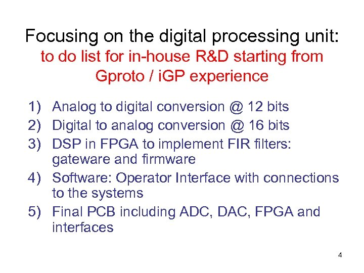 Focusing on the digital processing unit: to do list for in-house R&D starting from
