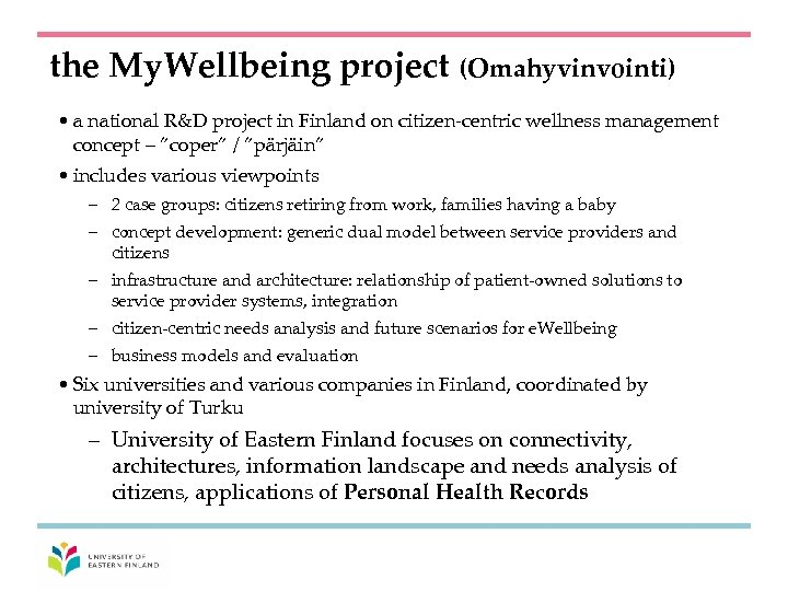 the My. Wellbeing project (Omahyvinvointi) • a national R&D project in Finland on citizen-centric