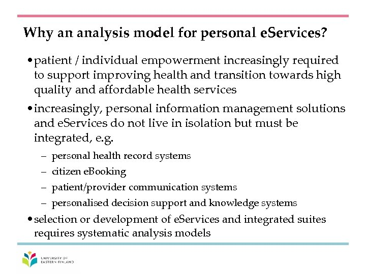 Why an analysis model for personal e. Services? • patient / individual empowerment increasingly