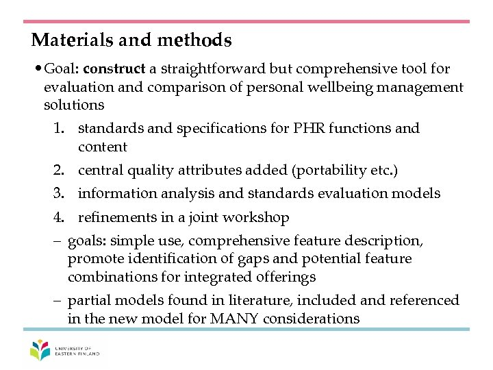 Materials and methods • Goal: construct a straightforward but comprehensive tool for evaluation and