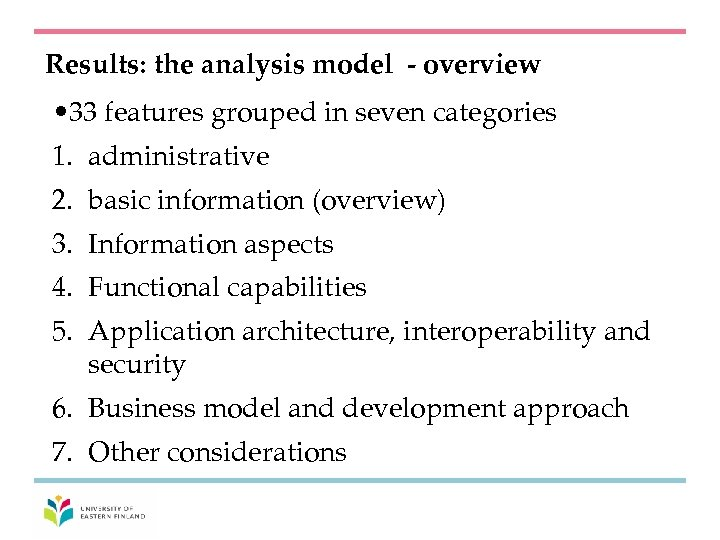 Results: the analysis model - overview • 33 features grouped in seven categories 1.