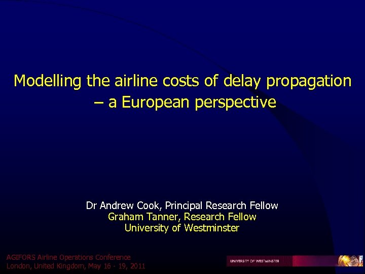 Modelling the airline costs of delay propagation – a European perspective Dr Andrew Cook,
