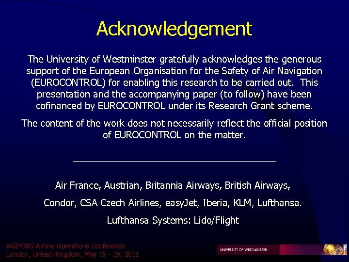 Acknowledgement The University of Westminster gratefully acknowledges the generous support of the European Organisation