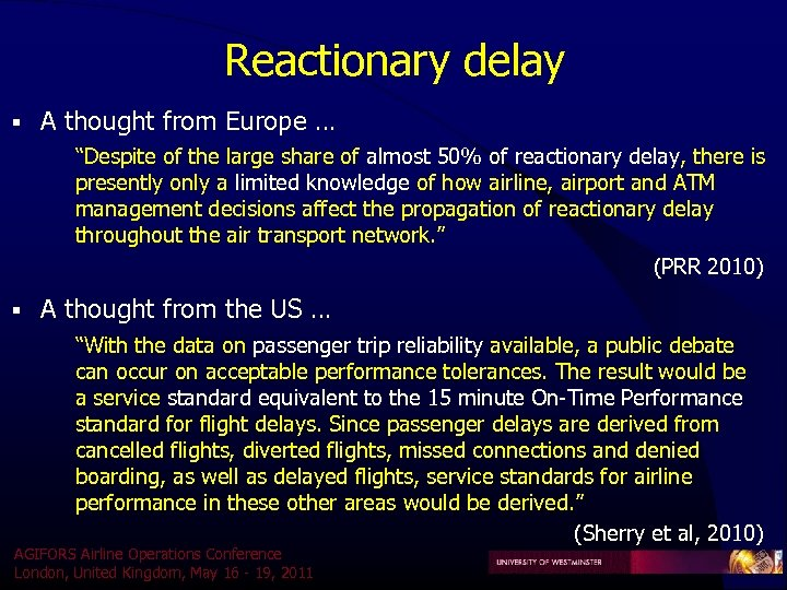 "Reactionary delay § A thought from Europe … ""Despite of the large share of"