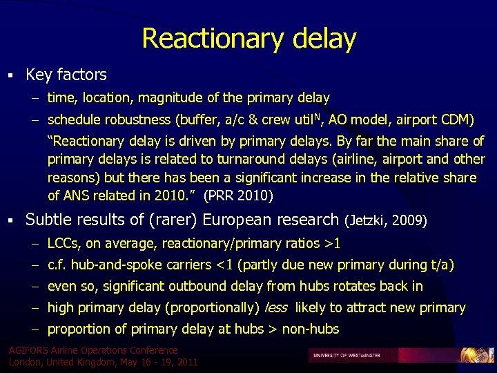 Reactionary delay § Key factors – time, location, magnitude of the primary delay –
