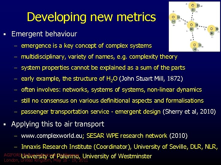 Developing new metrics § Emergent behaviour – emergence is a key concept of complex