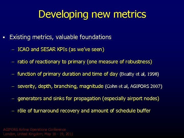 Developing new metrics § Existing metrics, valuable foundations – ICAO and SESAR KPIs (as