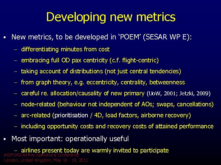 Developing new metrics § New metrics, to be developed in 'POEM' (SESAR WP E):