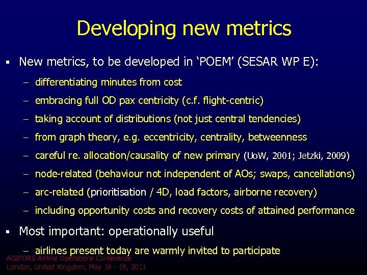 Developing new metrics § New metrics, to be developed in 'POEM' (SESAR WP E):