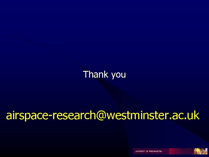Thank you airspace-research@westminster. ac. uk