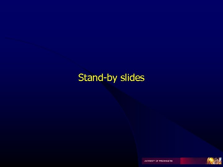 Stand-by slides