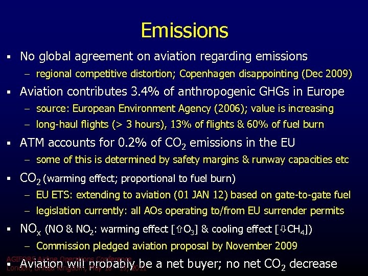 Emissions § No global agreement on aviation regarding emissions – regional competitive distortion; Copenhagen
