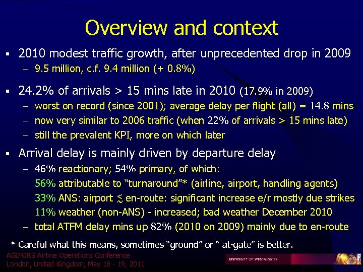 Overview and context § 2010 modest traffic growth, after unprecedented drop in 2009 –