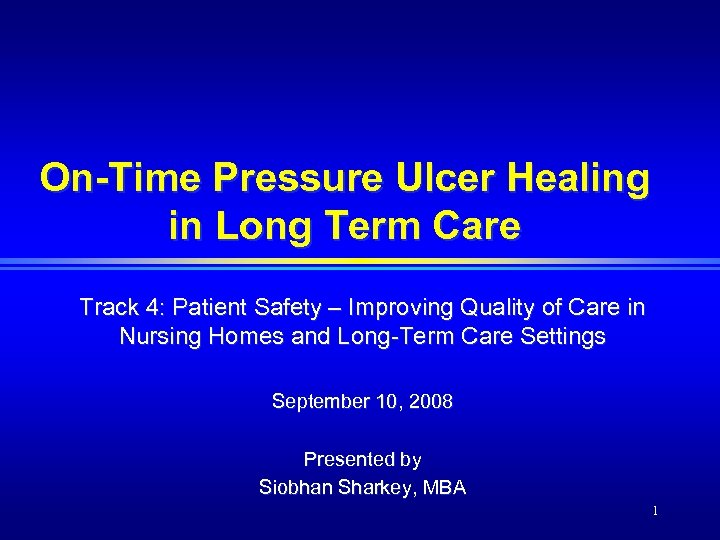 On-Time Pressure Ulcer Healing in Long Term Care Track 4: Patient Safety – Improving