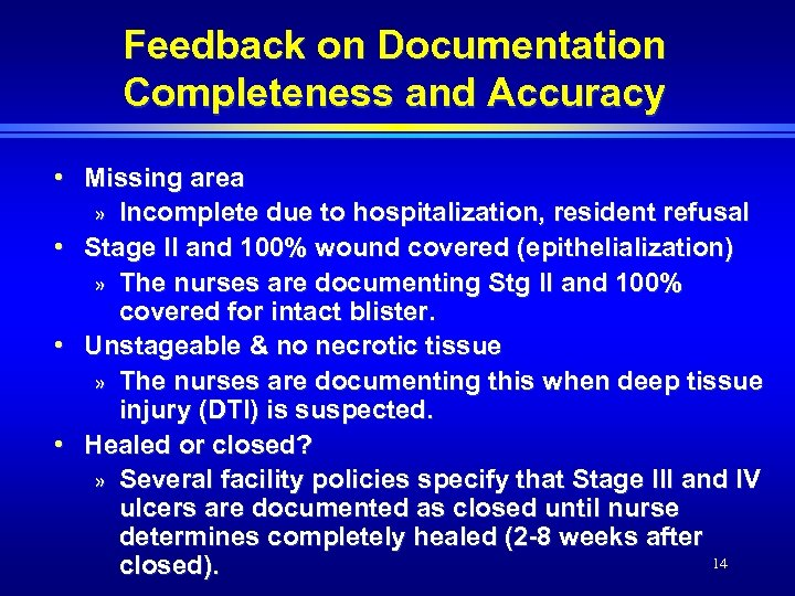Feedback on Documentation Completeness and Accuracy • Missing area » Incomplete due to hospitalization,