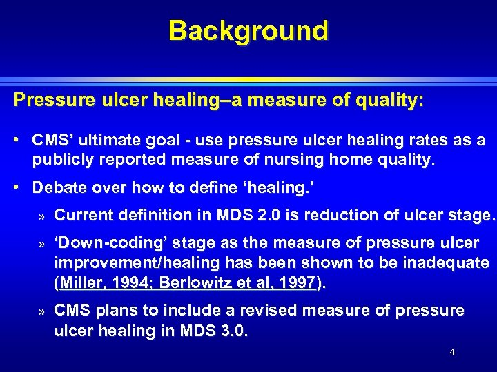 Background Pressure ulcer healing–a measure of quality: • CMS' ultimate goal - use pressure