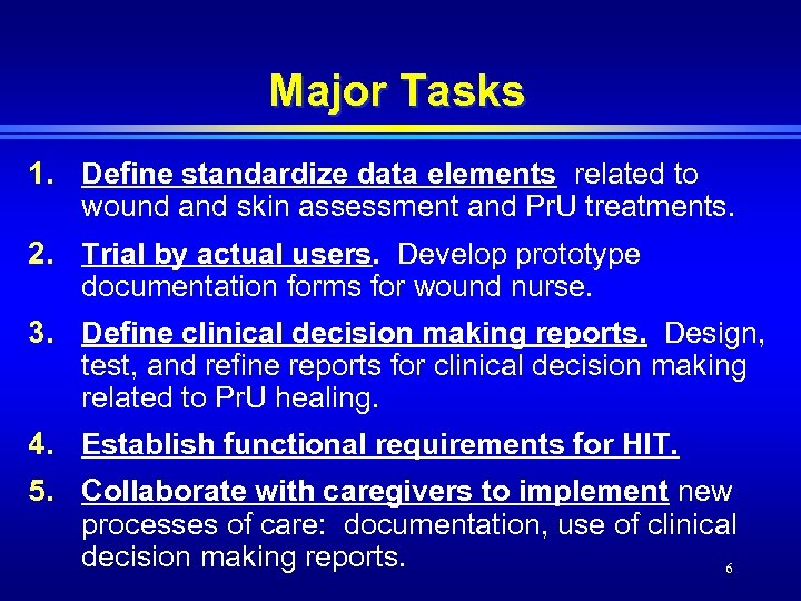 Major Tasks 1. Define standardize data elements related to wound and skin assessment and