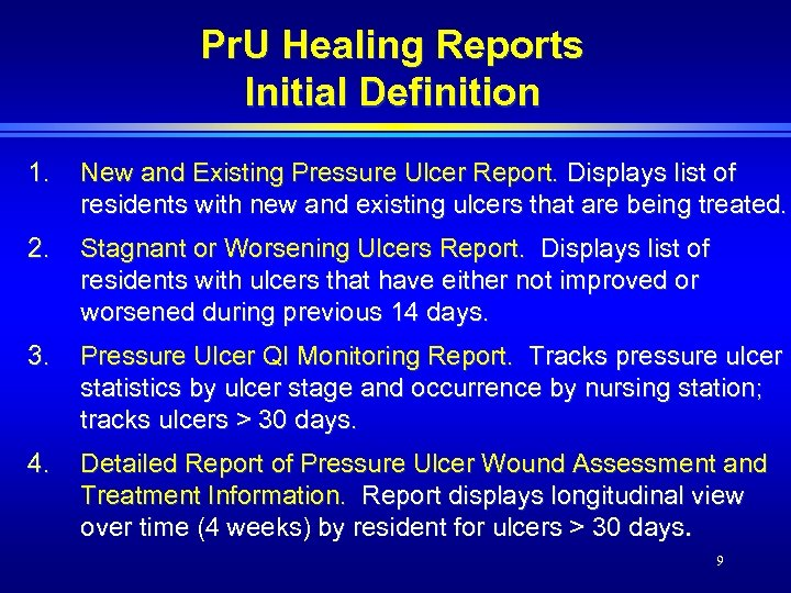 Pr. U Healing Reports Initial Definition 1. New and Existing Pressure Ulcer Report. Displays