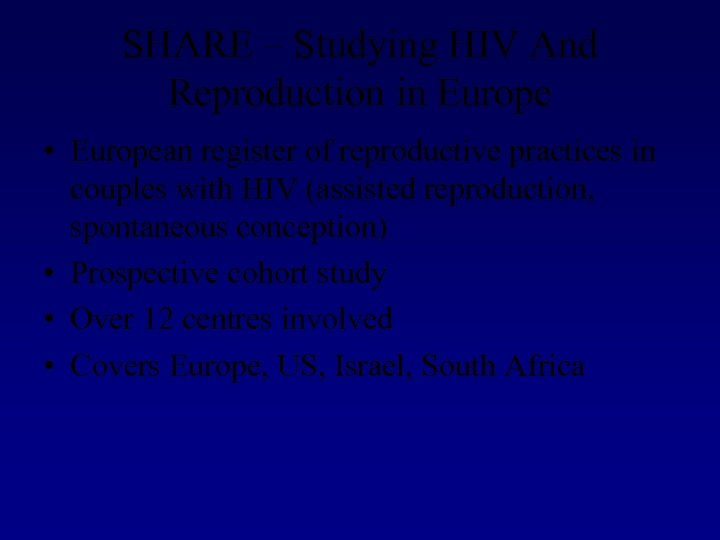 SHARE – Studying HIV And Reproduction in Europe • European register of reproductive practices
