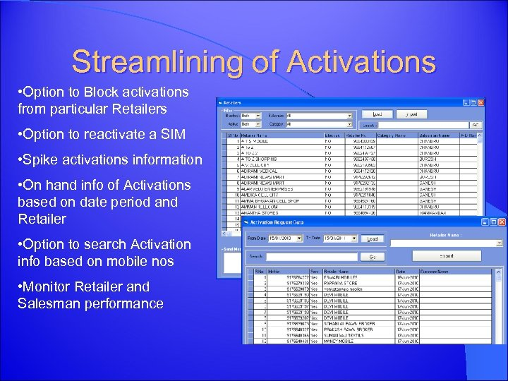 Streamlining of Activations • Option to Block activations from particular Retailers • Option to