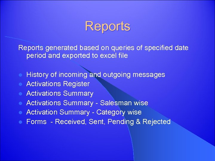Reports generated based on queries of specified date period and exported to excel file
