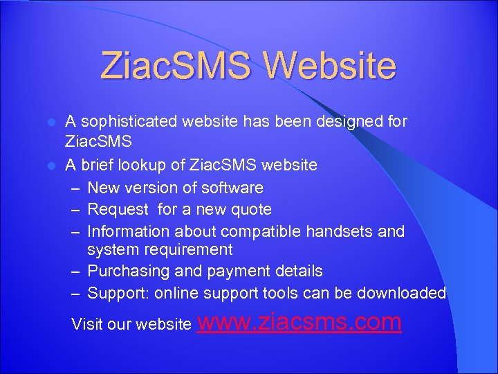 Ziac. SMS Website A sophisticated website has been designed for Ziac. SMS l A