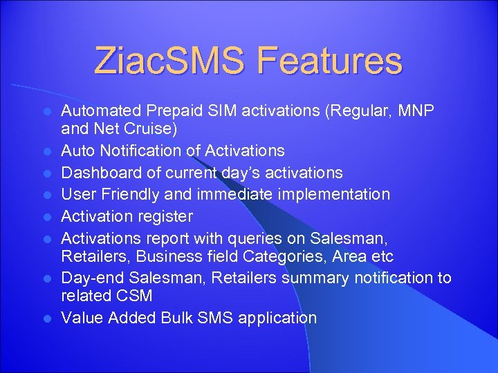 Ziac. SMS Features l l l l Automated Prepaid SIM activations (Regular, MNP and