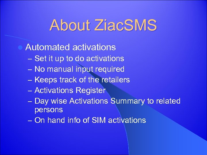 About Ziac. SMS l Automated activations – Set it up to do activations –