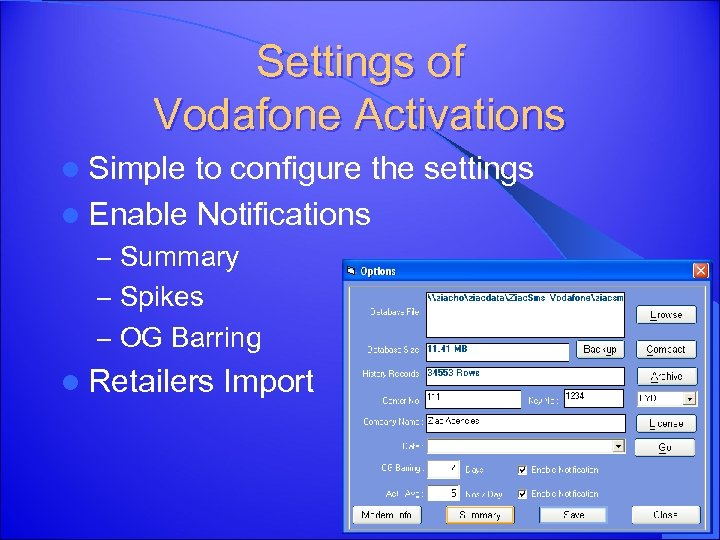 Settings of Vodafone Activations l Simple to configure the settings l Enable Notifications –