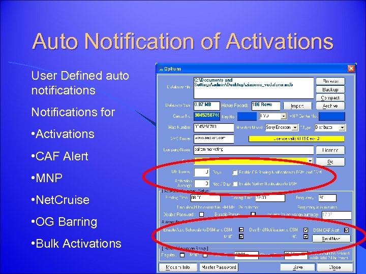 Auto Notification of Activations User Defined auto notifications Notifications for • Activations • CAF