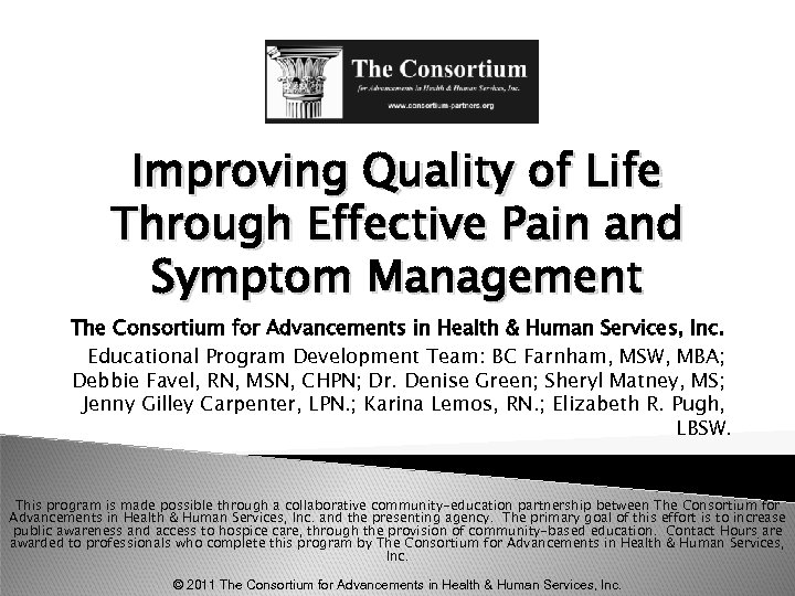 Improving Quality of Life Through Effective Pain and Symptom Management The Consortium for Advancements