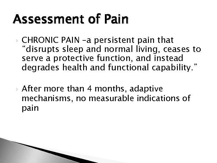 """Assessment of Pain CHRONIC PAIN –a persistent pain that """"disrupts sleep and normal living,"""