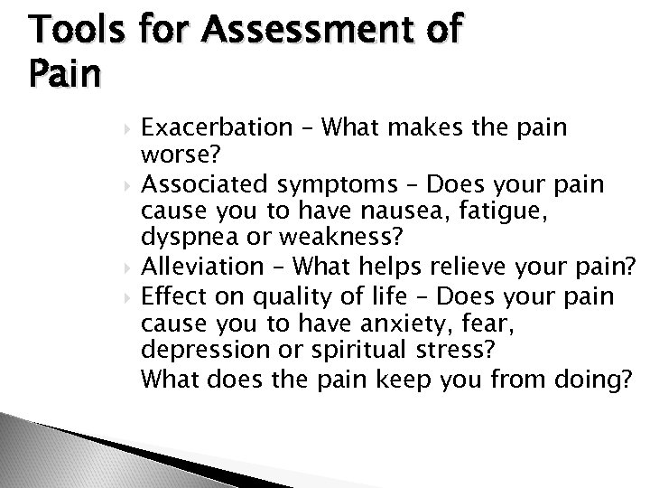 Tools for Assessment of Pain Exacerbation – What makes the pain worse? Associated symptoms