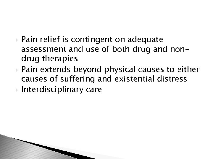 Pain relief is contingent on adequate assessment and use of both drug and