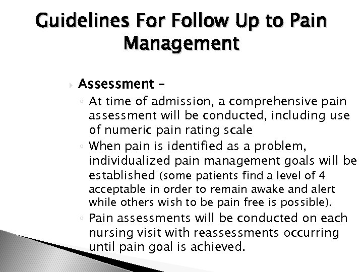 Guidelines For Follow Up to Pain Management Assessment – ◦ At time of admission,