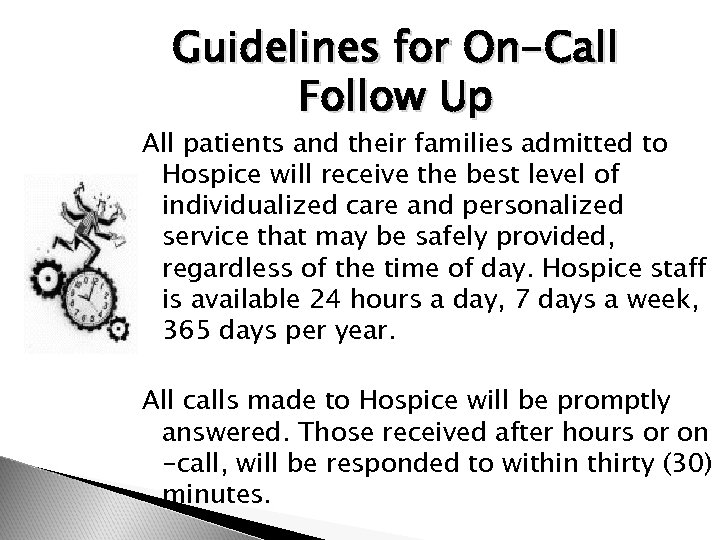 Guidelines for On-Call Follow Up All patients and their families admitted to Hospice will