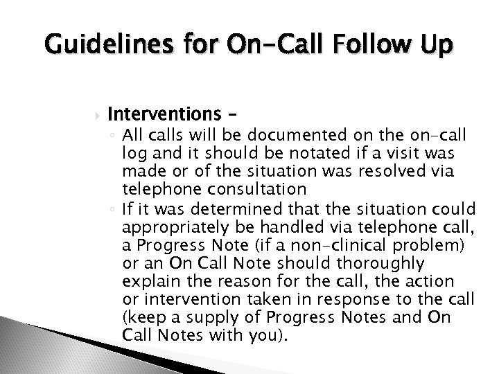 Guidelines for On-Call Follow Up Interventions – ◦ All calls will be documented on